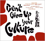 Don't Give Up Your Culture cover