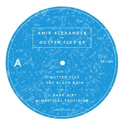Amir Alexander Gutter Flex EP label